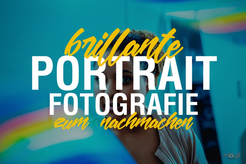 Brillante portraitfotografie ideen zum nachmachen - Fotoideen zum nachmachen ...
